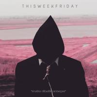Realita Dibalik Persepsi - EP - This Week Friday