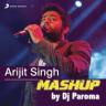 Jeet Gannguli, Sharib-Toshi & Arijit Singh - Arijit Singh Mashup (By DJ Paroma)