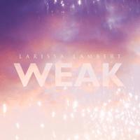 download lagu Larissa Lambert - Weak
