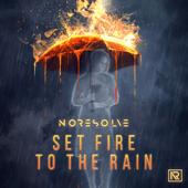 No Resolve - Set Fire to the Rain