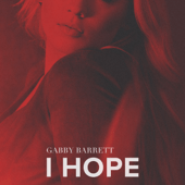 I Hope - Gabby Barrett