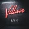 Lily Rose - Villain