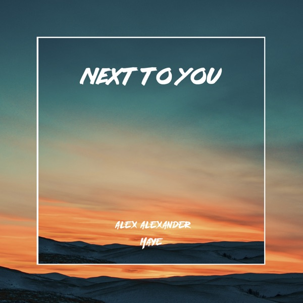 Alex Alexander & Maye – Next To You – Single [iTunes Plus M4A]
