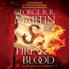 George R.R. Martin - Fire & Blood: 300 Years Before A Game of Thrones (A Targaryen History) (Unabridged)  artwork