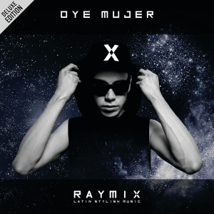 Raymix - Oye Mujer (Deluxe Edition) [iTunes Match AAC M4A] (Album 2018)