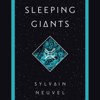 Sylvain Neuvel - Sleeping Giants (Unabridged)  artwork