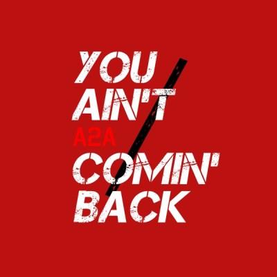 A2A - You Ain't Comin' Back - Single