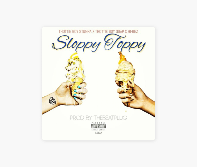 Sloppy Toppy Single By Almighty Stunna On Apple Music