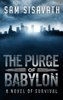 Sam Sisavath - The Purge of Babylon: A Novel of Survival  artwork