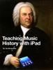 Art Brownlow - Teaching Music History with iPad  artwork