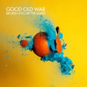 Good Old War - Broken into Better Shape  artwork