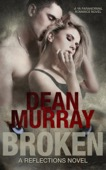 Dean Murray - Broken: A YA Paranormal Romance Novel (Volume 1 of the Reflections Books)  artwork