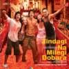 Zindagi Na Milegi Dobara (Original Motion Picture Soundtrack)