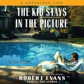Robert Evans - The Kid Stays in the Picture (Unabridged)  artwork