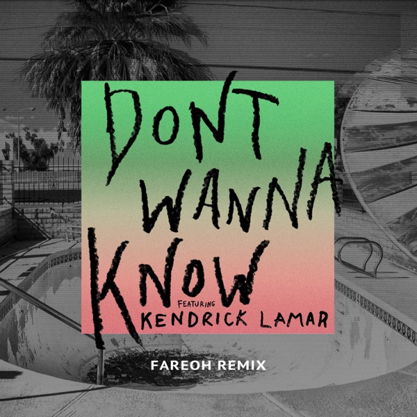 iLoveiTunesMusic.net 600x600bb Maroon 5 – Don't Wanna Know (feat. Kendrick Lamar) [Fareoh Remix] - 2017 [iTunes Plus Single] iTunes Plus AAC M4A Single  Maroon 5 kendrick lamar ITUNES PLUS A Day to Remember