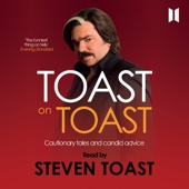 Steven Toast - Toast on Toast: Cautionary tales and candid advice (Unabridged)  artwork