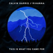 This Is What You Came For (feat. Rihanna) - Calvin Harris Cover Art
