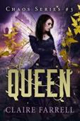 Claire Farrell - Queen (Chaos #3)  artwork
