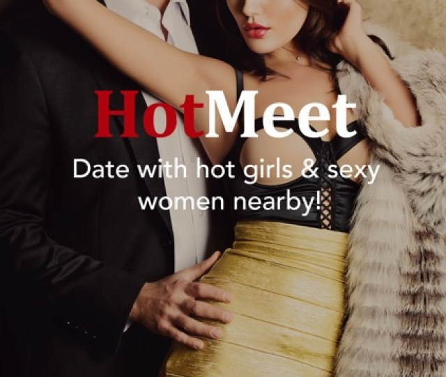 Free Dating App To Hook Up Hot Girls Wealthy Men