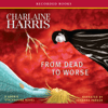 Charlaine Harris - From Dead to Worse: Sookie Stackhouse Southern Vampire Mystery #8 (Unabridged)  artwork