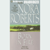 Nora Roberts - Born in Fire: Born In Trilogy, Book 1 (Unabridged)  artwork