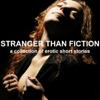 Emily Dubberley, Lorna Lu, Paul Murphy, and Paris Orsini - Stranger than Fiction: A Collection of Erotic Short Stories (Unabridged Selections) (Unabridged)  artwork