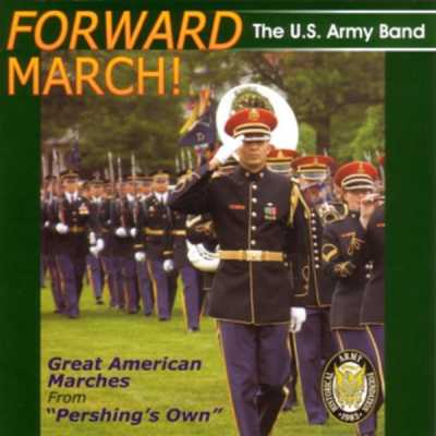 United States Army Band - Forward March!