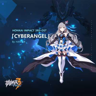 HOYO-MiX - Cyberangel (feat. Hanser) [Honkai Impact 3RD Ost] - Single