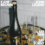 Kane Brown & John Legend - Last Time I Say Sorry