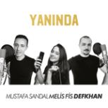 Mustafa Sandal, Melis Fis & Defkhan - Yanında Mp3 Download