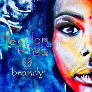 Brandy - FREEDOM RINGS