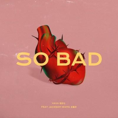 VAVA - So Bad (feat. 王嘉爾) - Single