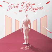 Self Esteem in Progress - EP - Guernica Club