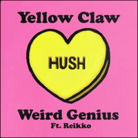 yellow claw & weird genius - Hush (feat. Reikko) Mp3