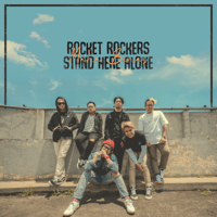 Rocket Rockers & Stand Here Alone - Maha Benar