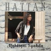 Hattan - Mahligai Syahdu