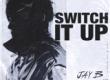 Download lagu JAY B - Switch It Up (feat. sokodomo) mp3