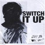 JAY B - Switch It Up (feat. sokodomo)