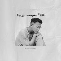 Rindu Tanpa Rasa - Single - Igan Andhika