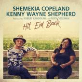 Shemekia Copeland & Kenny Wayne Shepherd - Hit 'Em Back (feat. Robert Randolph, Tony Coleman)