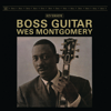 Wes Montgomery - Boss Guitar (Original Jazz Classics Remasters)  artwork