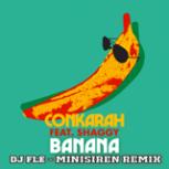 Conkarah - Banana (feat. Shaggy) [DJ Fle - Minisiren Remix]