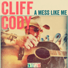 Cliff Cody - A Mess Like Me  artwork