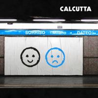 Calcutta - Sorriso (Milano Dateo) artwork