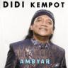 Didi Kempot - Ambyar