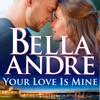Bella Andre - Your Love Is Mine: Maine Sullivans, Book 1 (The Sullivans, Book 19) (Unabridged)  artwork