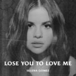Selena Gomez - Lose You to Love Me