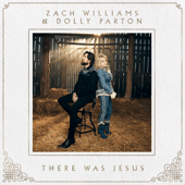 There Was Jesus - Zach Williams & Dolly Parton Cover Art