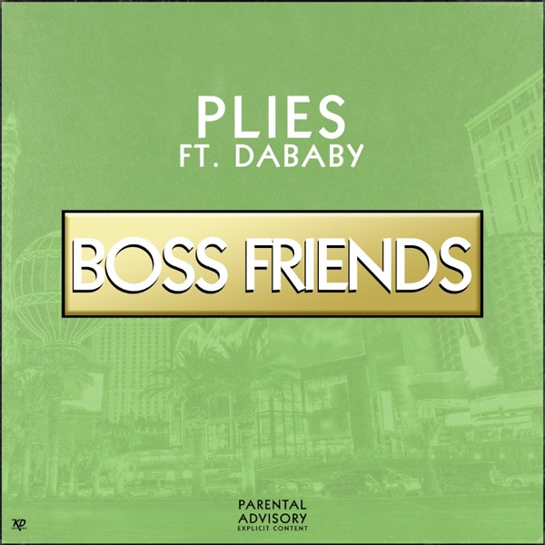 Plies - Boss Friends (feat. DaBaby)