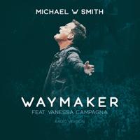 Michael W. Smith - Waymaker (feat. Vanessa Campagna) [Radio Version]